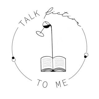 Talk Fiction To Me