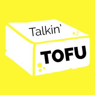 Talkin' Tofu