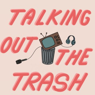 Talking Out The Trash