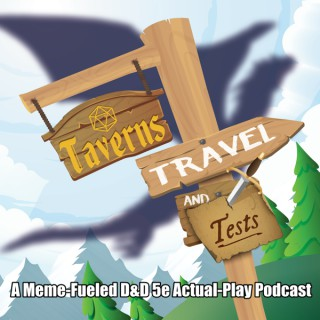 Taverns, Travel, & Tests