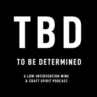 TBD: Low-intervention Wine & Craft Spirits