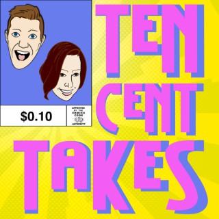 Ten Cent Takes