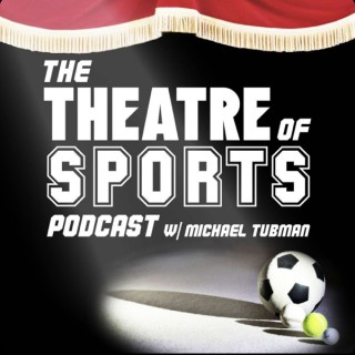 The Theatre of Sports Podcast