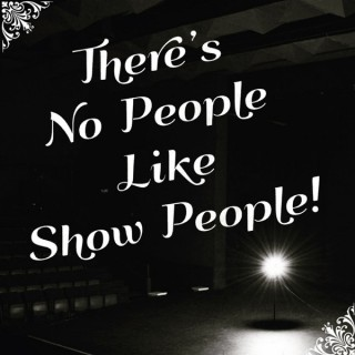 There's No People Like Show People
