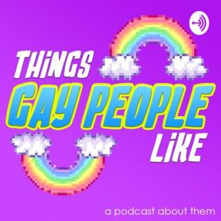 Things Gay People Like
