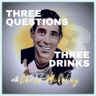 Three Questions, Three Drinks with Chris Mikolay
