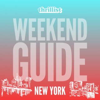 Thrillist's Weekend Guide to NYC