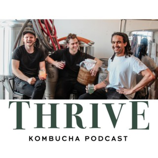 Thrive Kombucha Podcast
