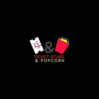 The Ticket Stubs & Popcorn Podcast