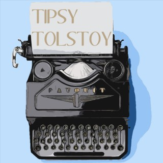 Tipsy Tolstoy: Russian Literature for the Inebriated