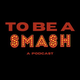 To Be A SMASH
