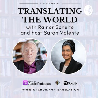 Translating the World with Rainer Schulte and host Sarah Valente