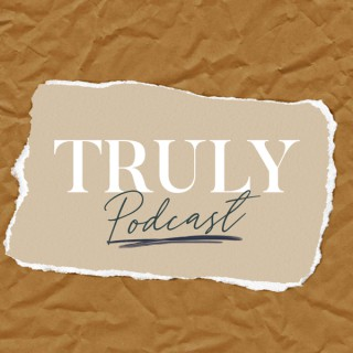 The Truly Co Podcast