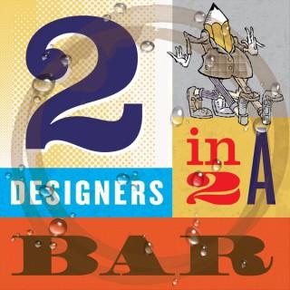 Two Designers Walk Into a Bar
