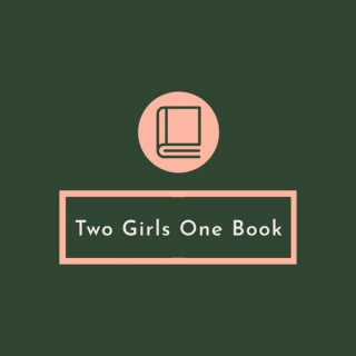 Two Girls One Book - Book Club Podcast