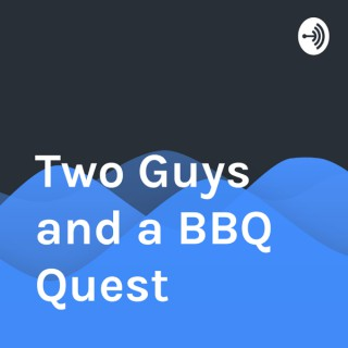 Two Guys and a BBQ Quest