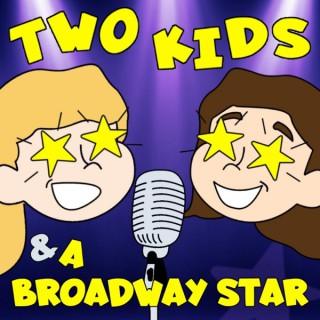 Two Kids & A Broadway Star