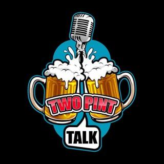 Two Pint Talk