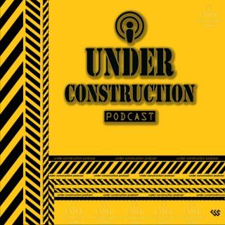Under Construction Podcast