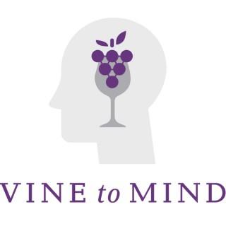 Vine to Mind Podcast