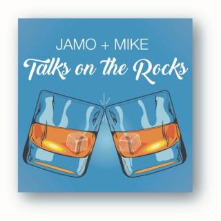 Jamo + Mike: Talks on the Rocks