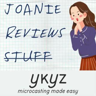 Joanie Reviews Stuff microcast