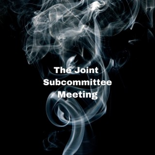 Joint Subcommittee Meeting