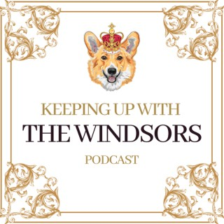 Keeping Up With The Windsors