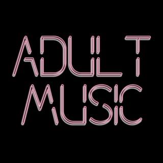 Adult Music