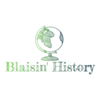 Blaisin' History Podcast