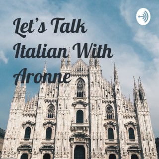 Let's Talk Italian With Aronne