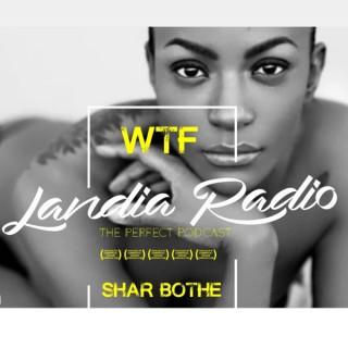 Wtf-Landia Radio with Shar Bothé