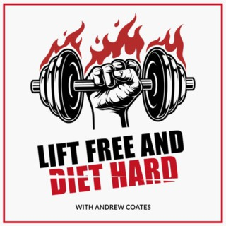 Lift Free And Diet Hard with Andrew Coates