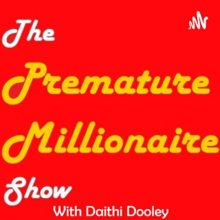 The Premature Millionaire Show: The Show About Achieving Succes and Learning from Failure