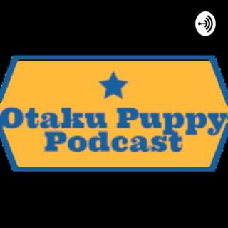 Otaku Puppy Podcast