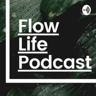 FLOW LIFE PODCAST