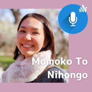 Momoko To Nihongo (Podcast for Japanese Listening Comprehension Lessons)