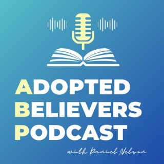 Adopted Believers Podcast