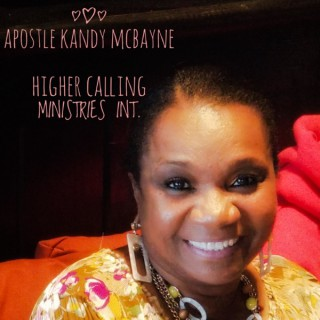 Apostle Kandy McBayne - Higher Calling Ministries International