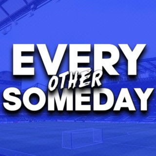 Every Other Someday