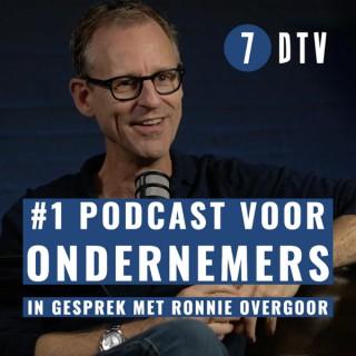 De #1 Podcast voor ondernemers | 7DTV | Ronnie Overgoor in gesprek met inspirerende ondernemers