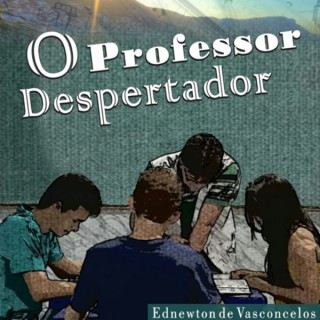 O Professor Despertador
