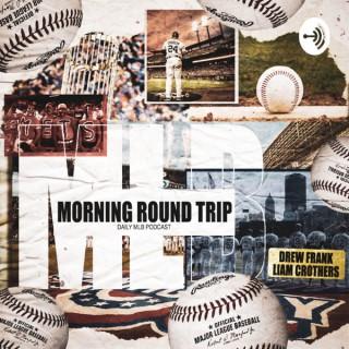 Morning Round Trip