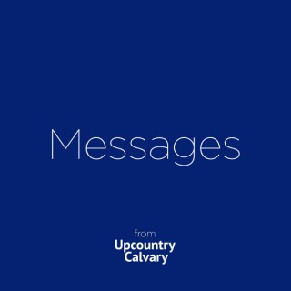 Messages from Upcountry Calvary
