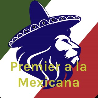 Premier a la Mexicana