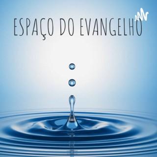 ESPAÇO DO EVANGELHO