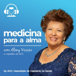 Medicina para a alma | Eleny Vassão