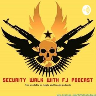 Security Walk With FJ