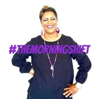 #TheMorningShift: Where Shift Happens