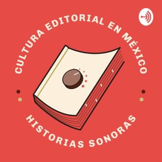 Cultura editorial en México. Historias sonoras